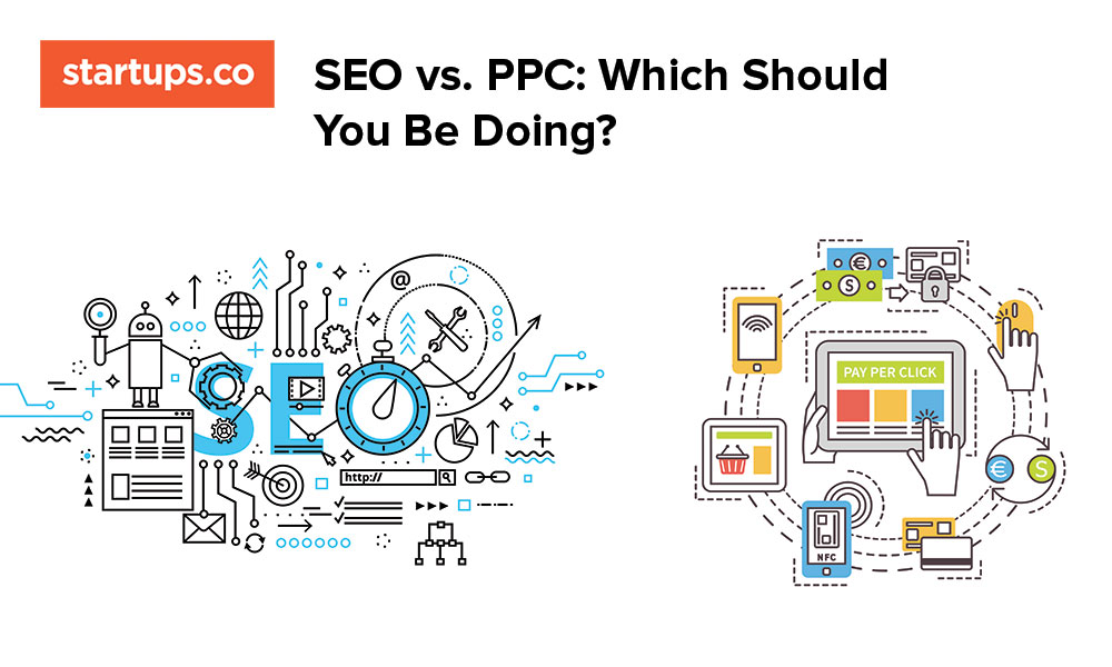 Startups.co SEO for Beginners Guide: Should you do SEO or PPC?