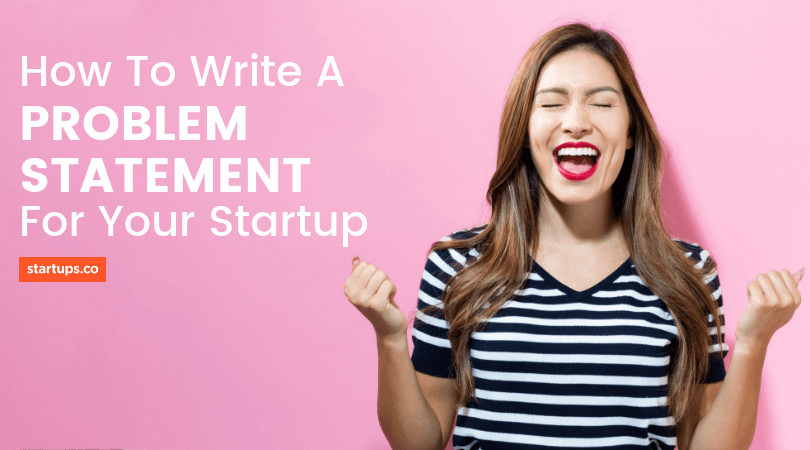 How To Write A Problem Statement For Your Startup